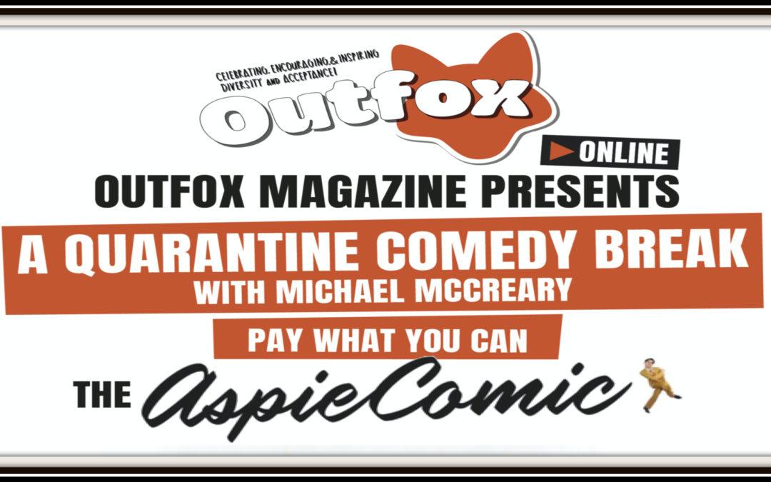 A Quarantine Comedy Break With Michael Mcreary The Aspie Comic